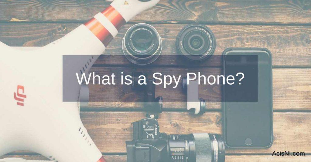 spy phone explained