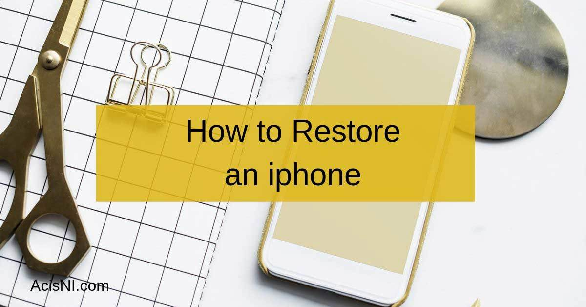 how to restore an iphone from a back up