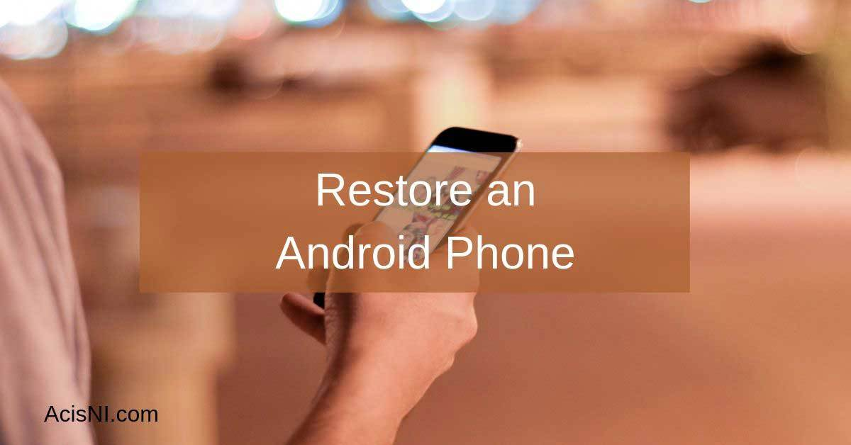 how to restore an android phone from a back up