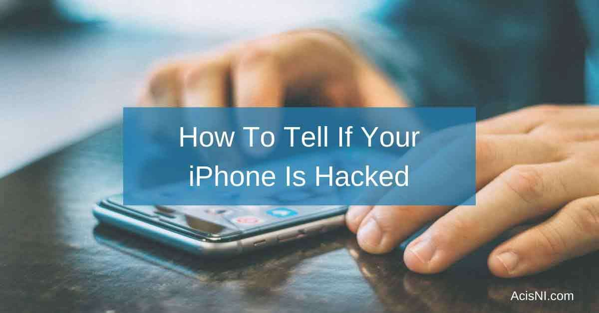how to tell if your iphone is hacked