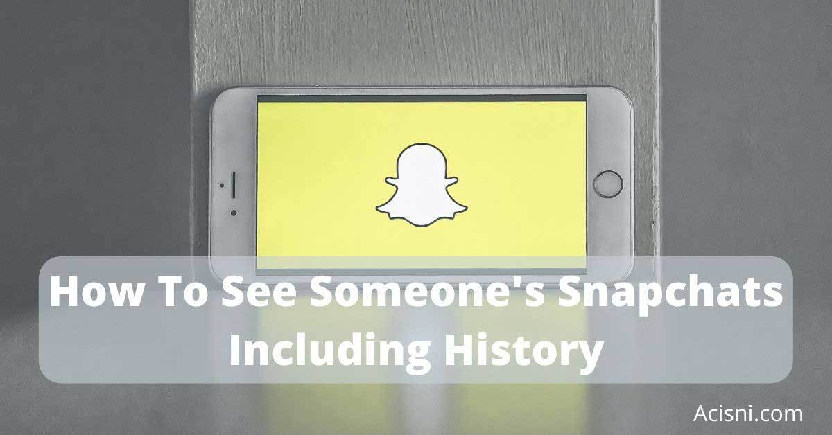 how see someones snapchats
