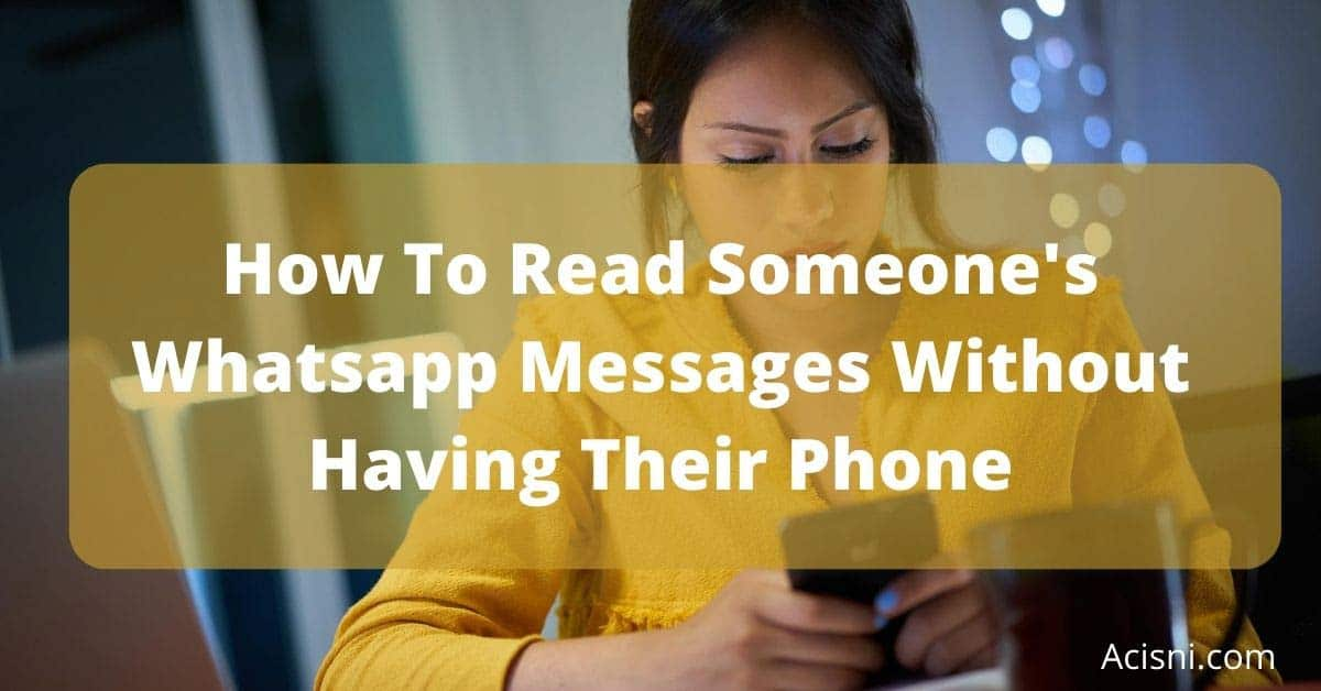 see whatsapp messages without having their phone