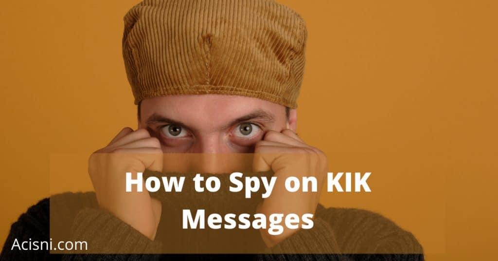 how to spy on someones kik