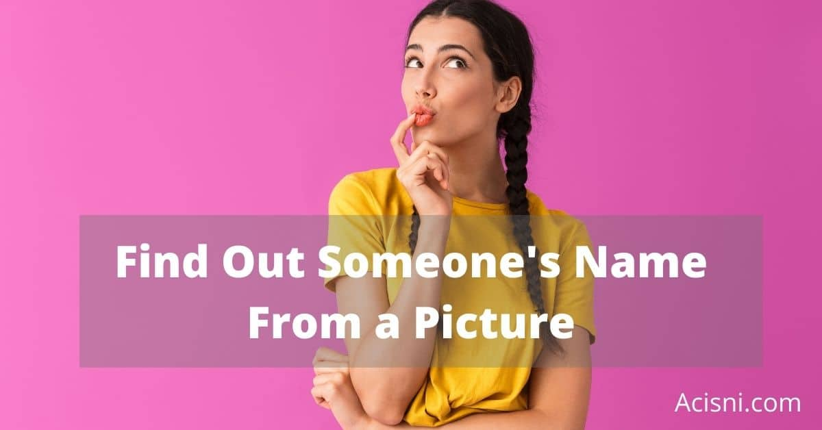 find out someones name from a picture