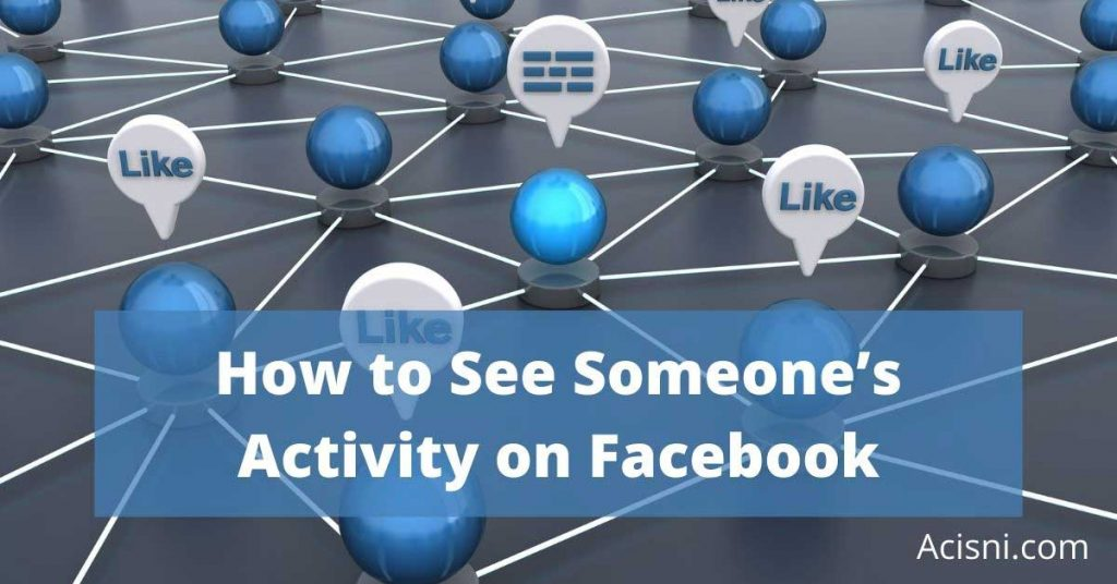 how to see someone's activity on facebook