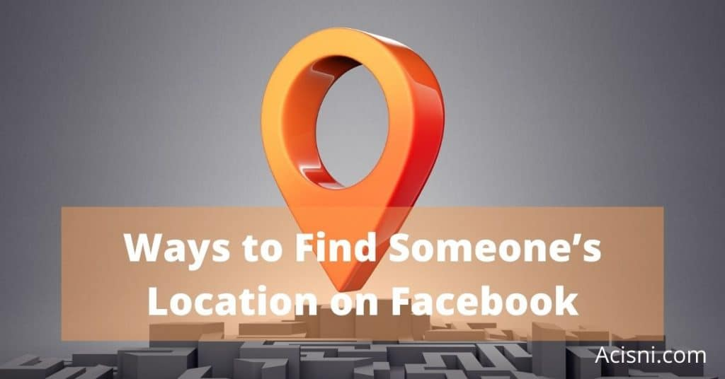 how to find someones location on Facebook mobile