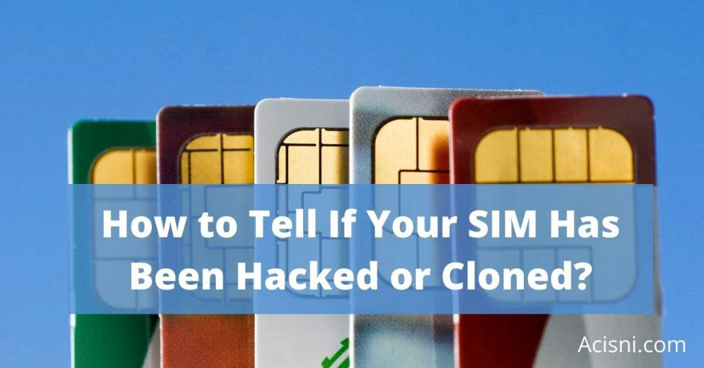 how to know if my sim card is hacked