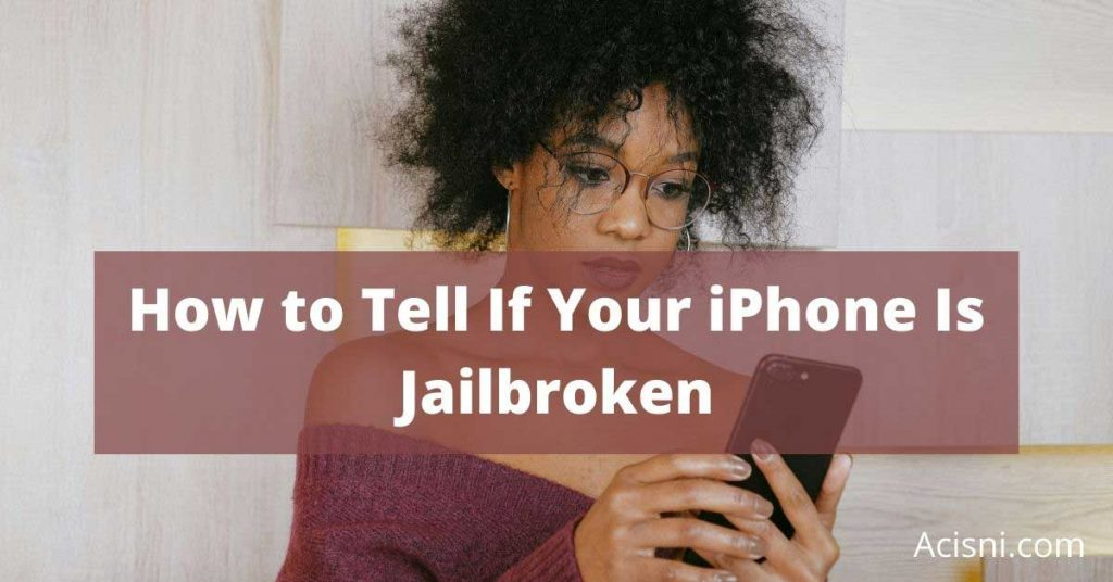 How to Tell If Your iPhone Is Jailbroken