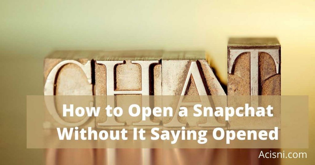 Open a Snap Without Them Knowing